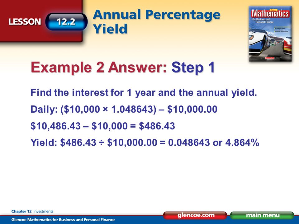 Find the interest for 1 year and the annual yield.