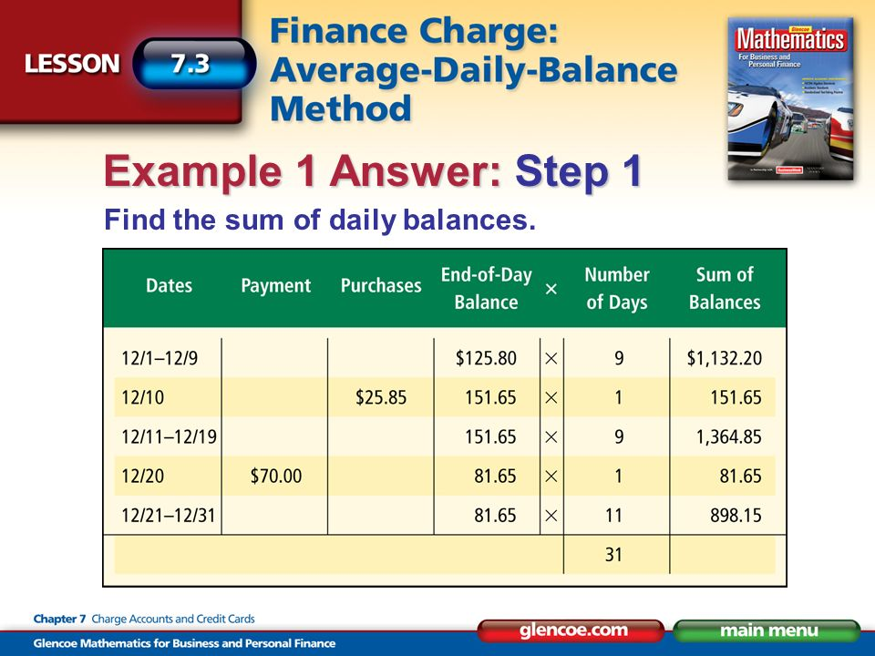 Find the sum of daily balances. Example 1 Answer: Step 1