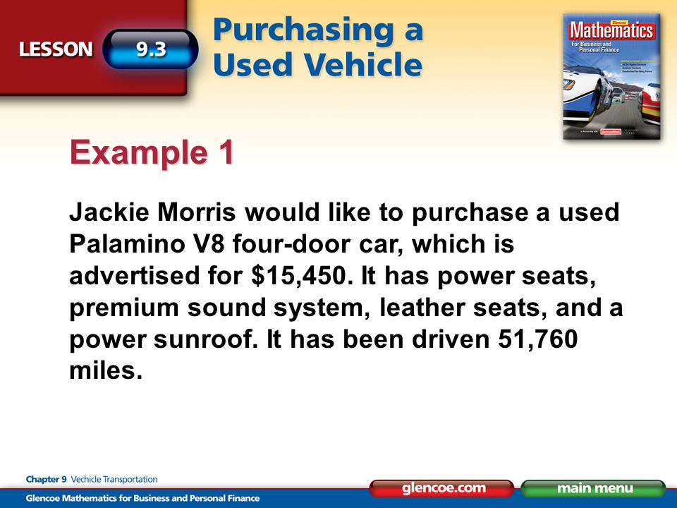 Jackie Morris would like to purchase a used Palamino V8 four-door car, which is advertised for $15,450.