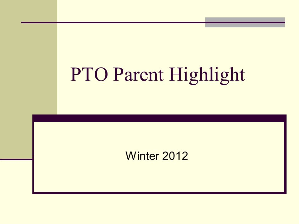 PTO Parent Highlight Winter 2012
