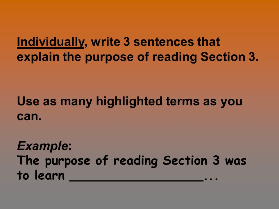 Individually, write 3 sentences that explain the purpose of reading Section 3.