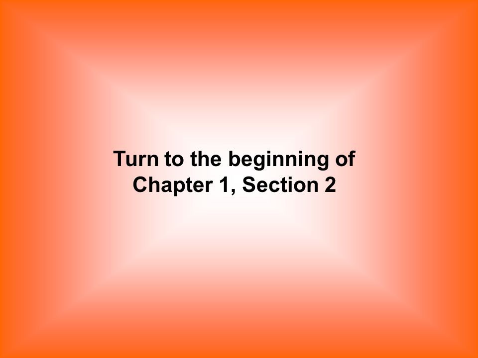 Turn to the beginning of Chapter 1, Section 2