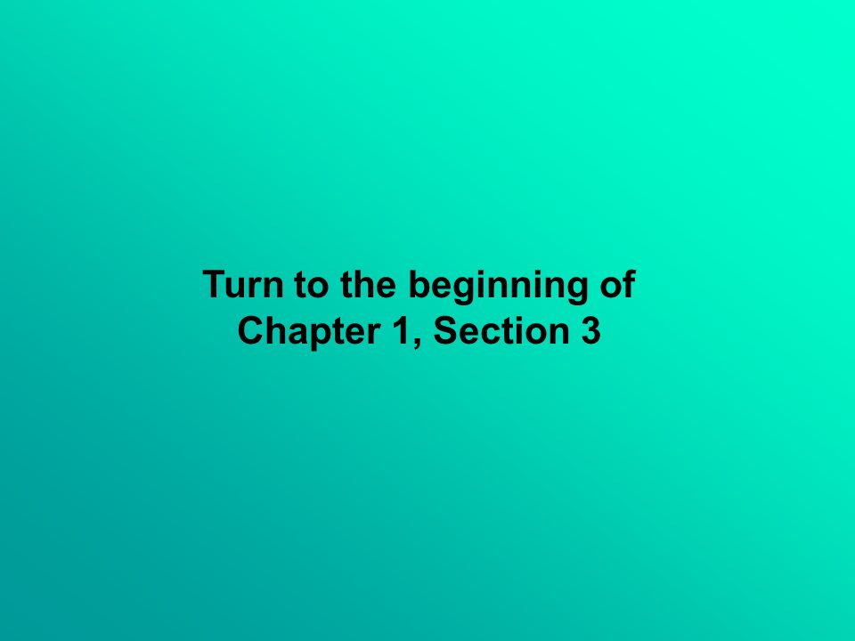 Turn to the beginning of Chapter 1, Section 3
