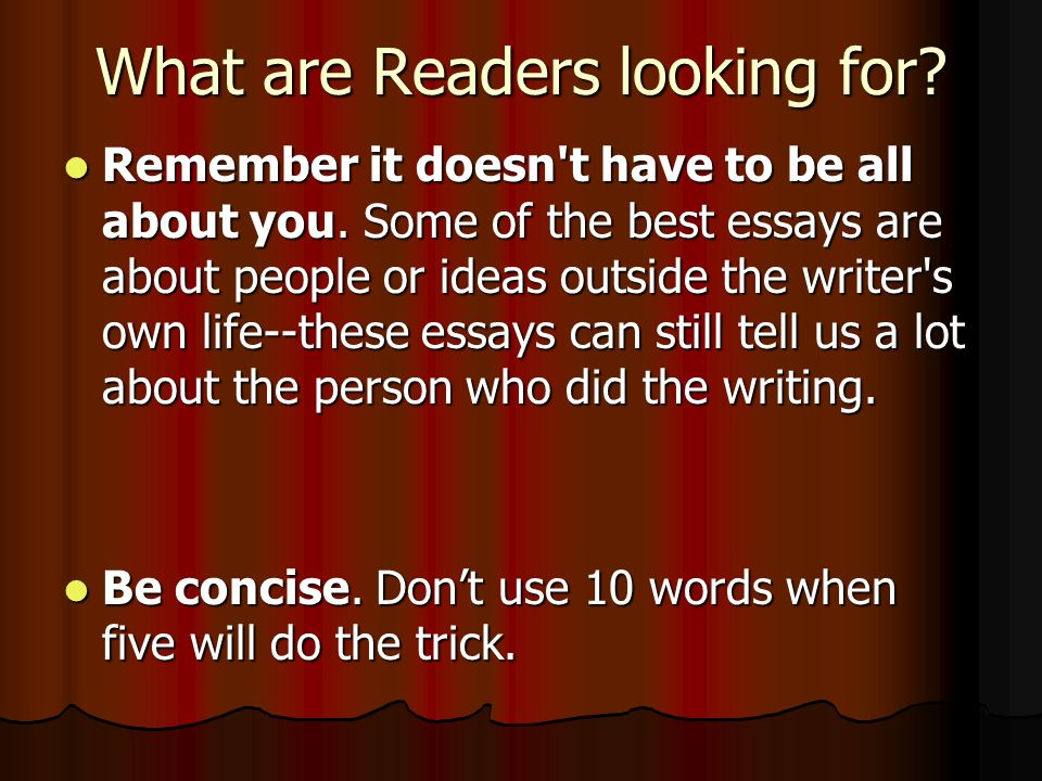 What are Readers looking for. Remember it doesn t have to be all about you.