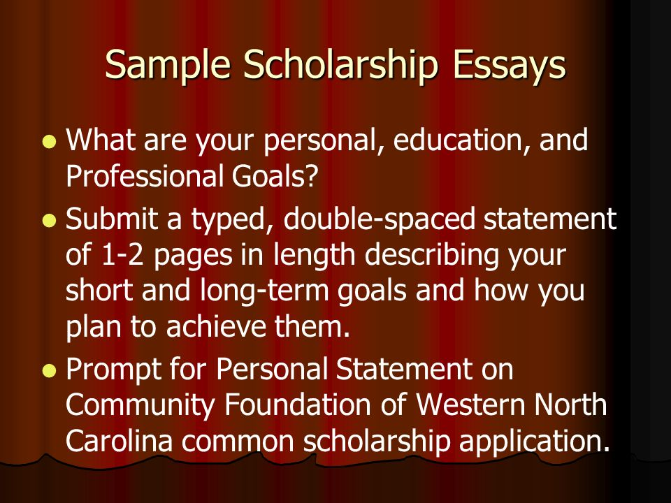 Sample Scholarship Essays What are your personal, education, and Professional Goals.