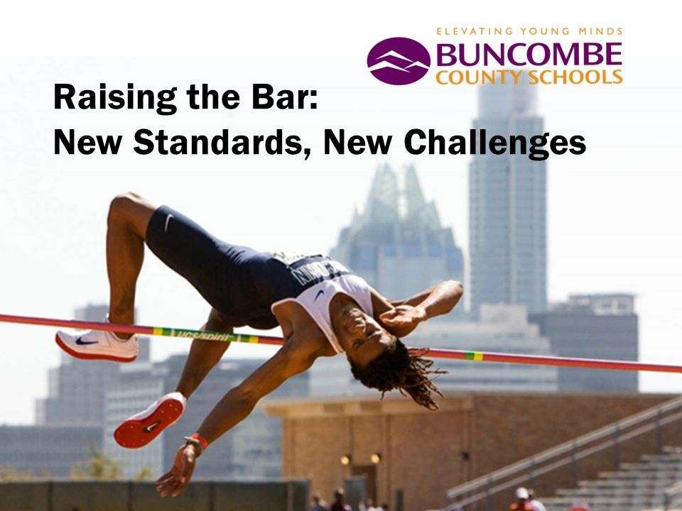 Raising the Bar: New Standards, New Challenges