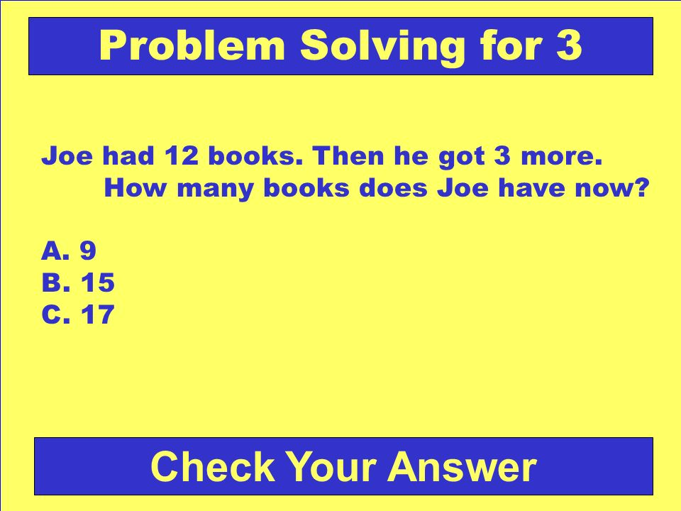 Back to the Game Board Problem Solving for 2 Answer: a. 13