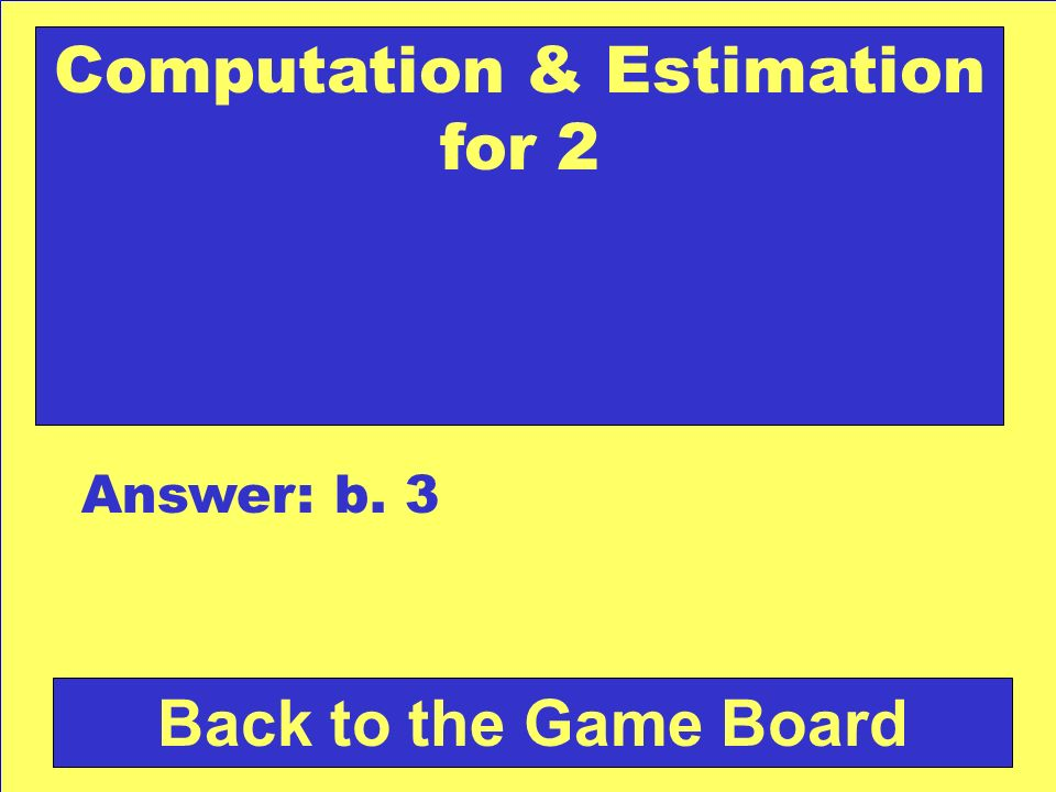 What number is missing 6 +___= 9 A. 1 B. 2 C. 3 Check Your Answer Computation & Estimation for 2
