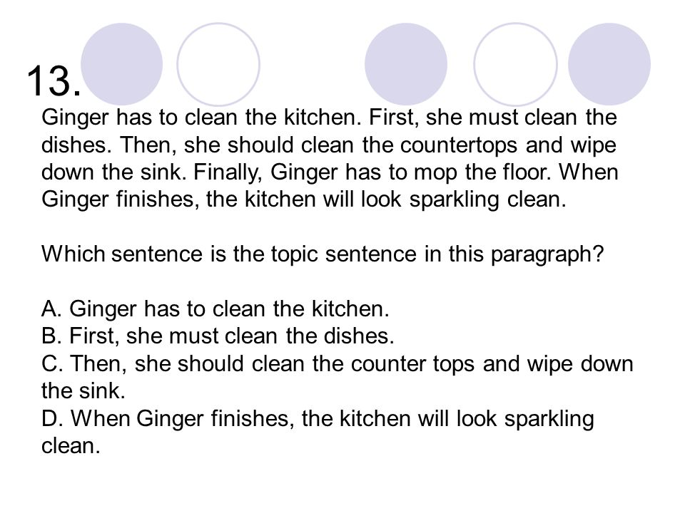 13. Ginger has to clean the kitchen. First, she must clean the dishes.