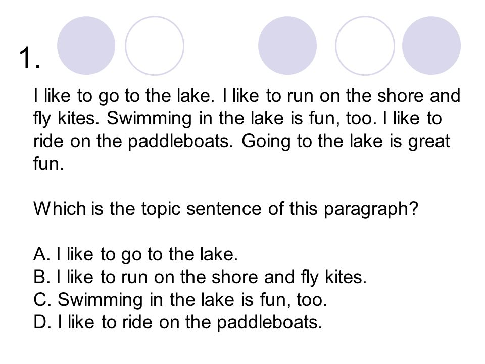1. I like to go to the lake. I like to run on the shore and fly kites.