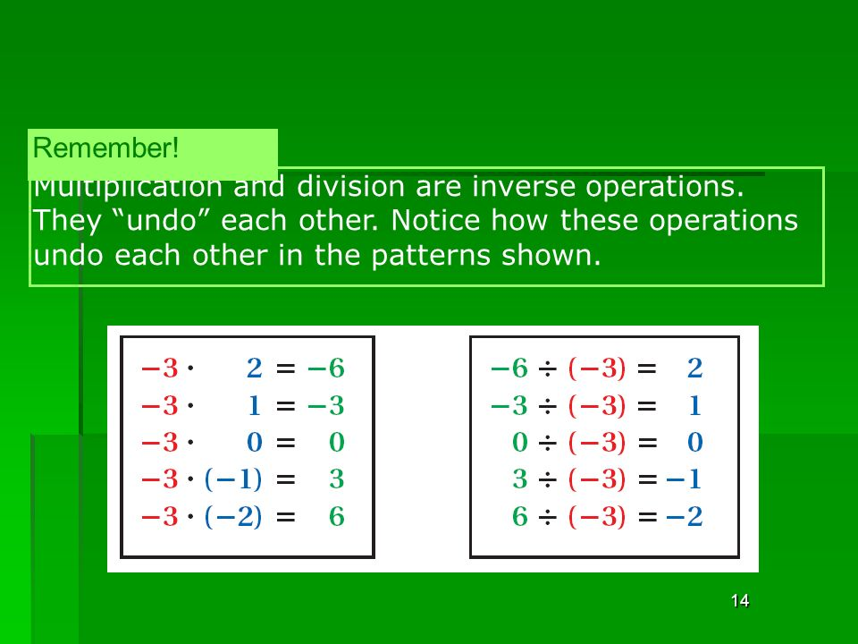 14 Multiplication and division are inverse operations.