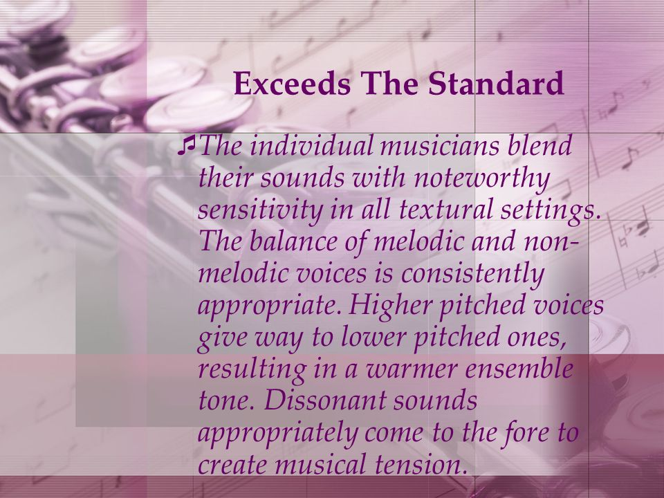 Exceeds The Standard The individual musicians blend their sounds with noteworthy sensitivity in all textural settings.