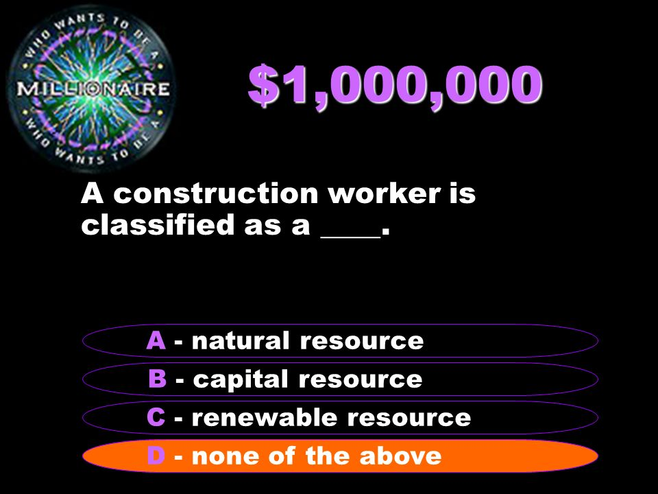 $1,000,000 A construction worker is classified as a ____.