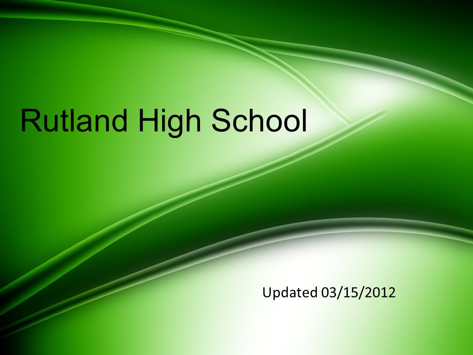 Rutland High School Updated 03/15/2012