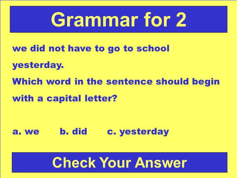 Answer: b. land Back to the Game Board Grammar for 1