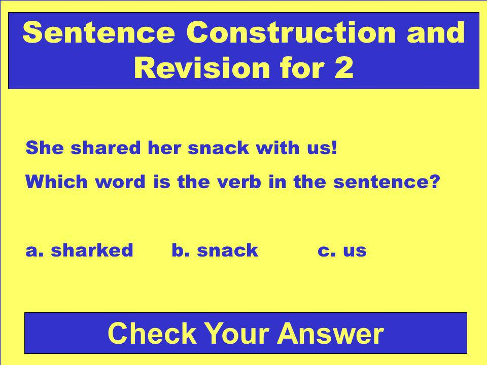 Answer: a. Sarah Back to the Game Board Sentence Construction and Revision for 1