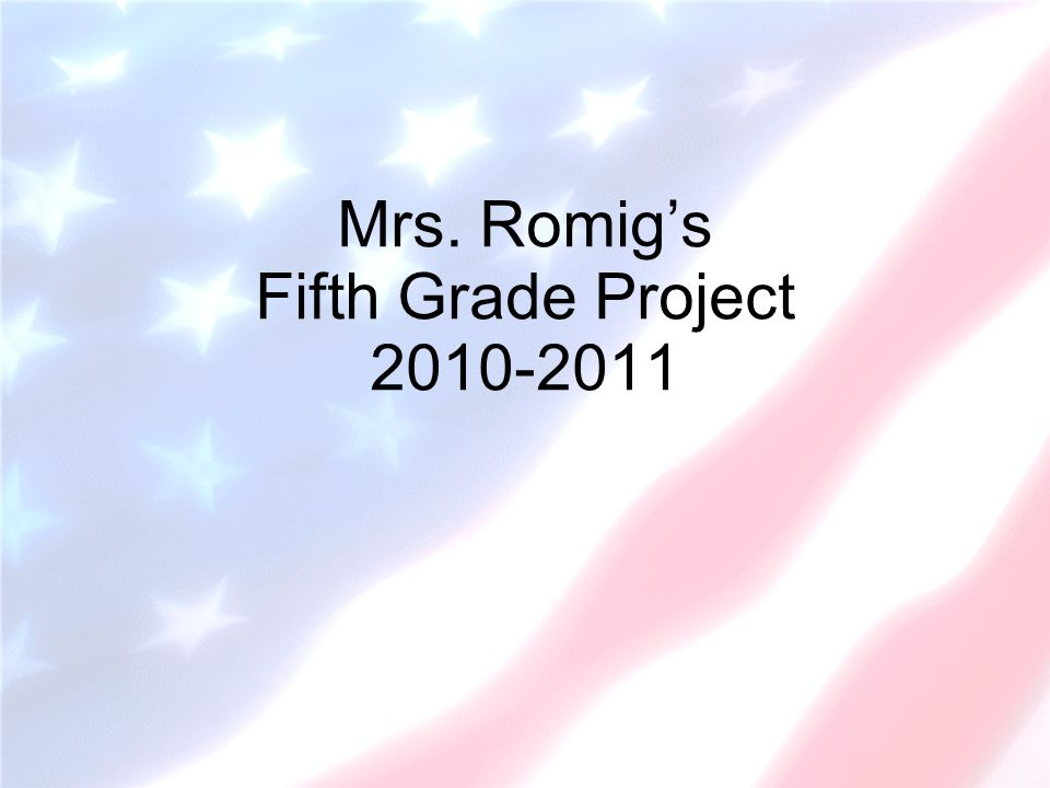 Mrs. Romigs Fifth Grade Project 2010-2011