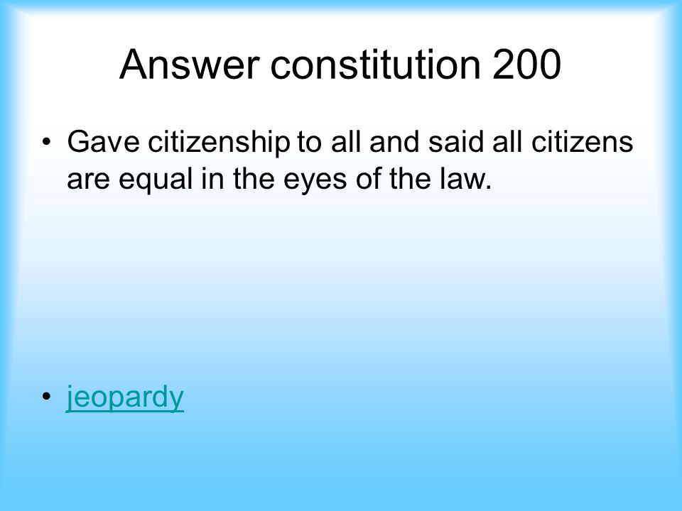 Constitution- 200 The 14 th amendment did this (2 parts). answer jeopardy