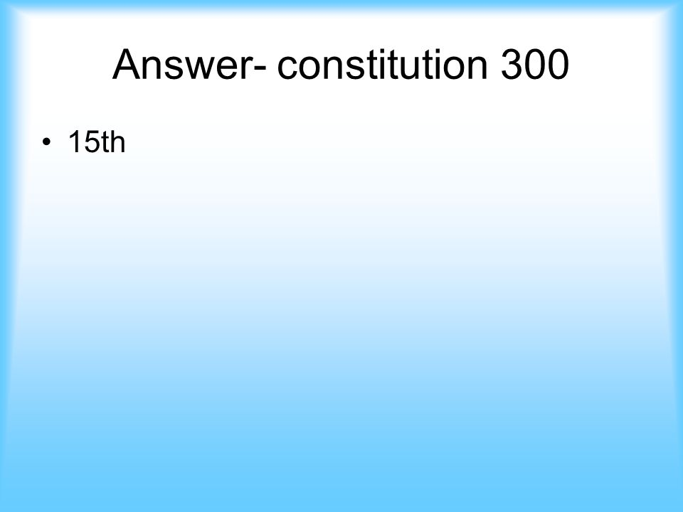 Constitution- 300 This amendment guaranteed freed men the right to vote. answer jeopardy
