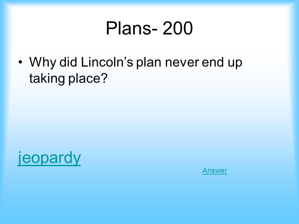 Answer- Plans 100 What is the 10% plan Jeopardy