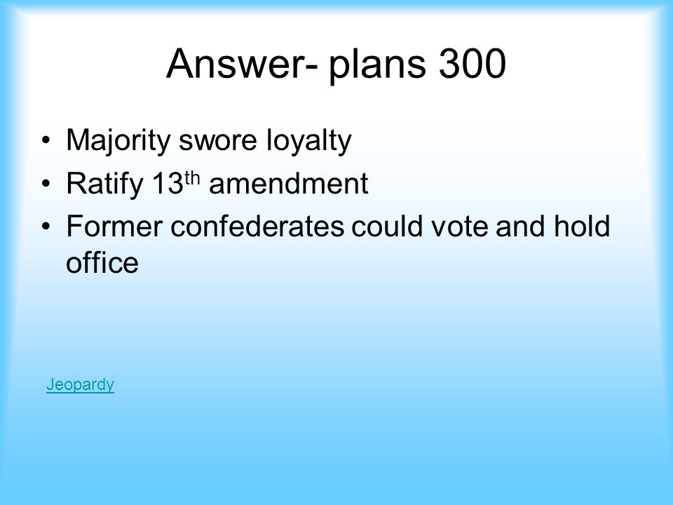 Plans- 300 The three conditions of Johnsons Plan jeopardy Answer
