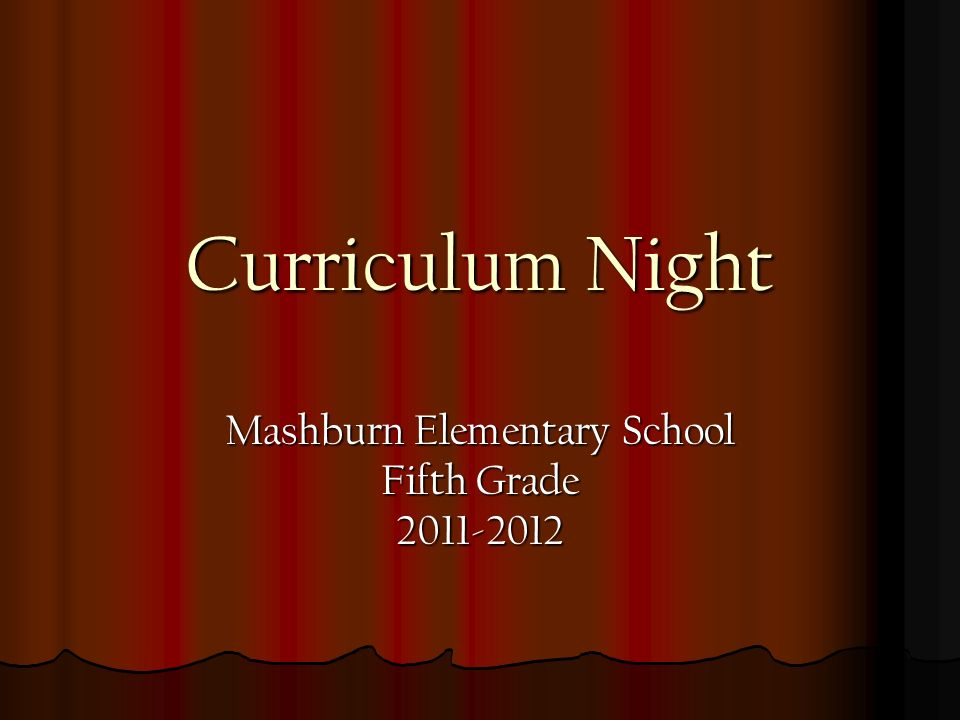 Curriculum Night Mashburn Elementary School Fifth Grade 2011-2012