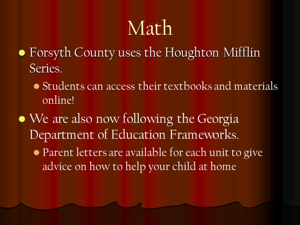 Math Forsyth County uses the Houghton Mifflin Series.