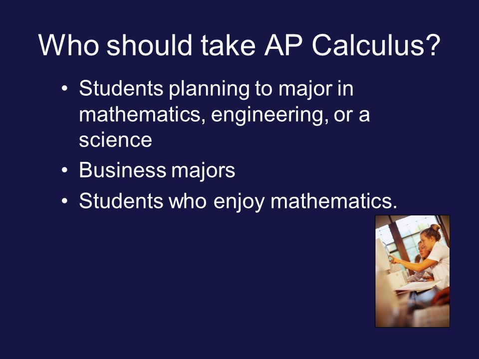 Who should take AP Calculus.