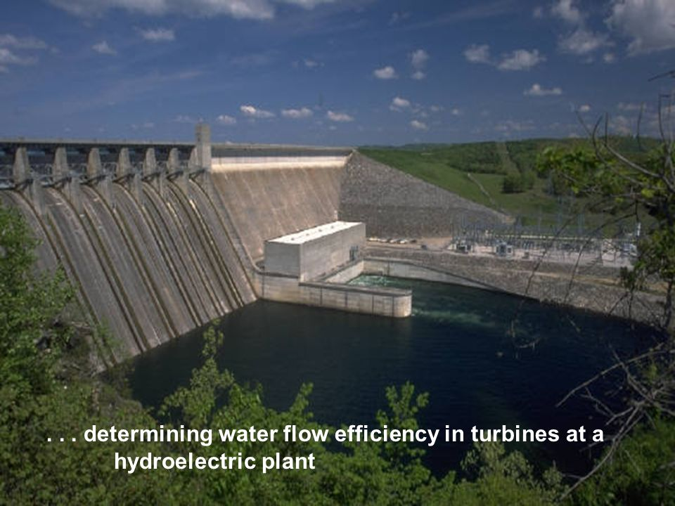 ... determining water flow efficiency in turbines at a hydroelectric plant