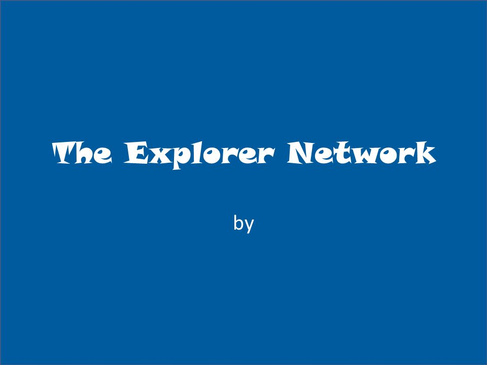 The Explorer Network by