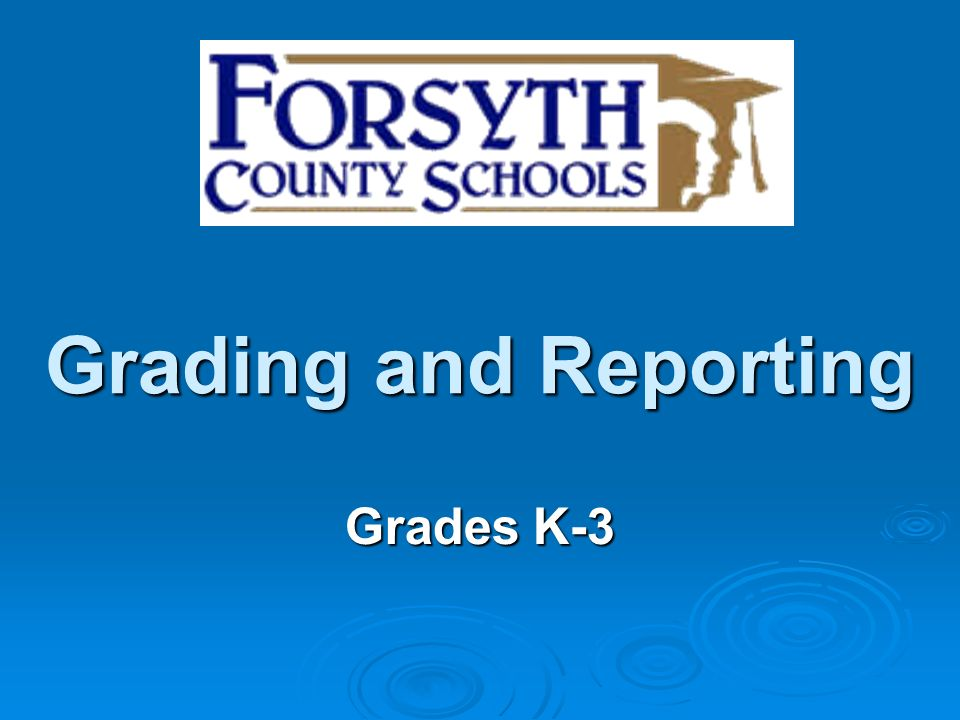 Grading and Reporting Grades K-3