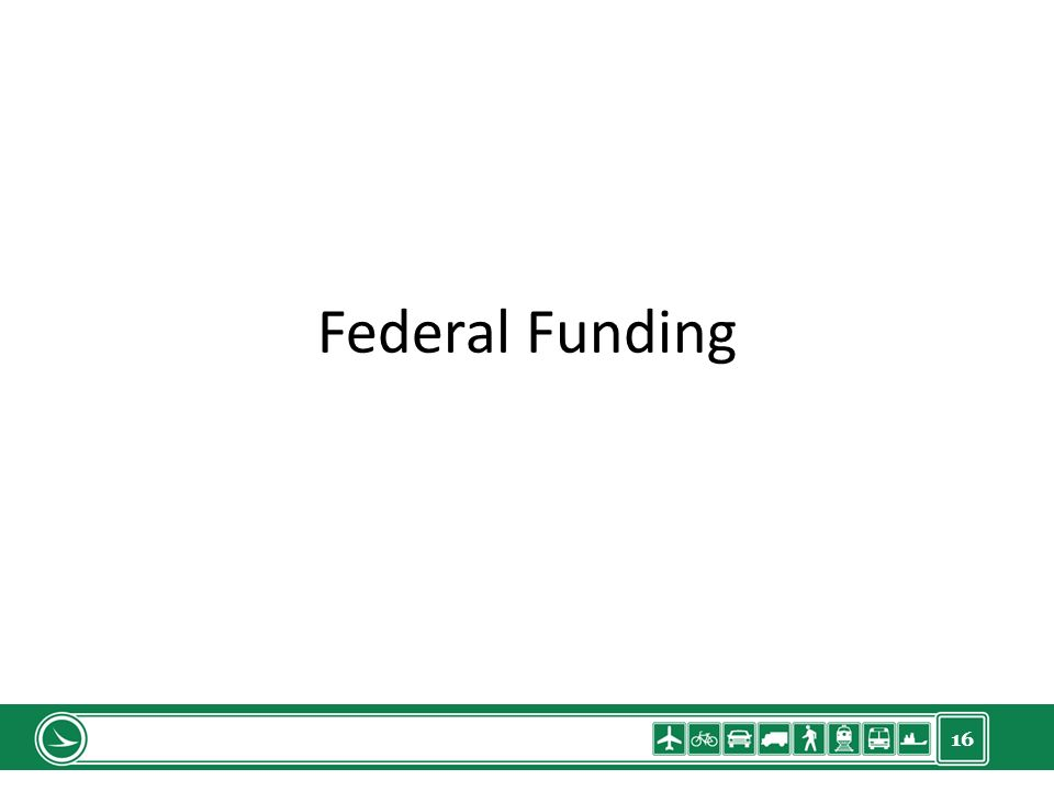 16 Federal Funding