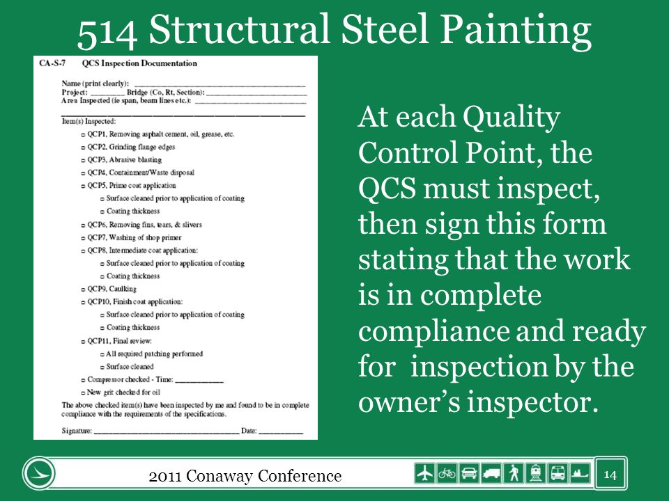 514 Structural Steel Painting 14 At each Quality Control Point, the QCS must inspect, then sign this form stating that the work is in complete compliance and ready for inspection by the owners inspector.