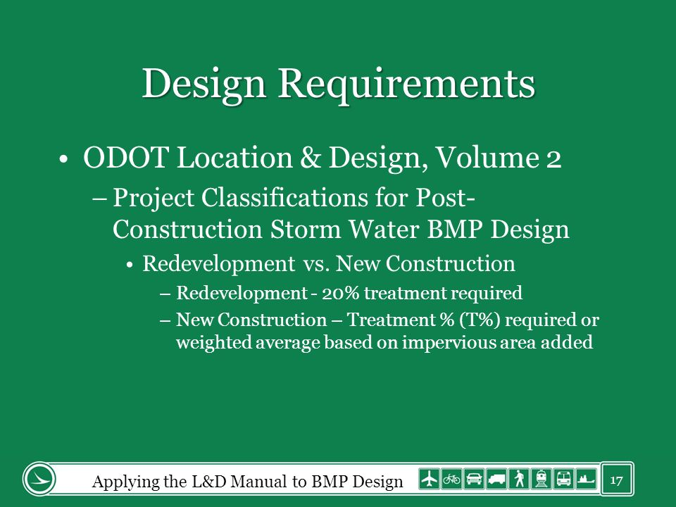 Design Requirements ODOT Location & Design, Volume 2 –Project Classifications for Post- Construction Storm Water BMP Design Redevelopment vs.
