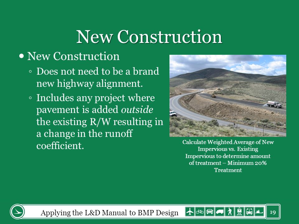 New Construction Does not need to be a brand new highway alignment.