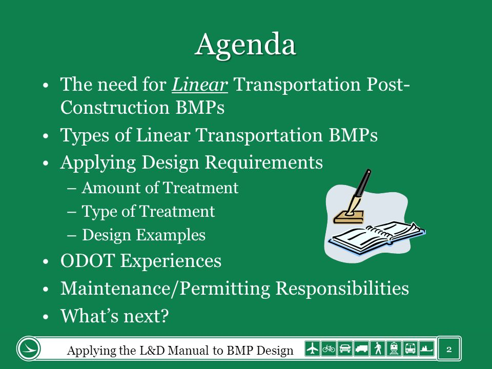 Agenda The need for Linear Transportation Post- Construction BMPs Types of Linear Transportation BMPs Applying Design Requirements –Amount of Treatment –Type of Treatment –Design Examples ODOT Experiences Maintenance/Permitting Responsibilities Whats next.