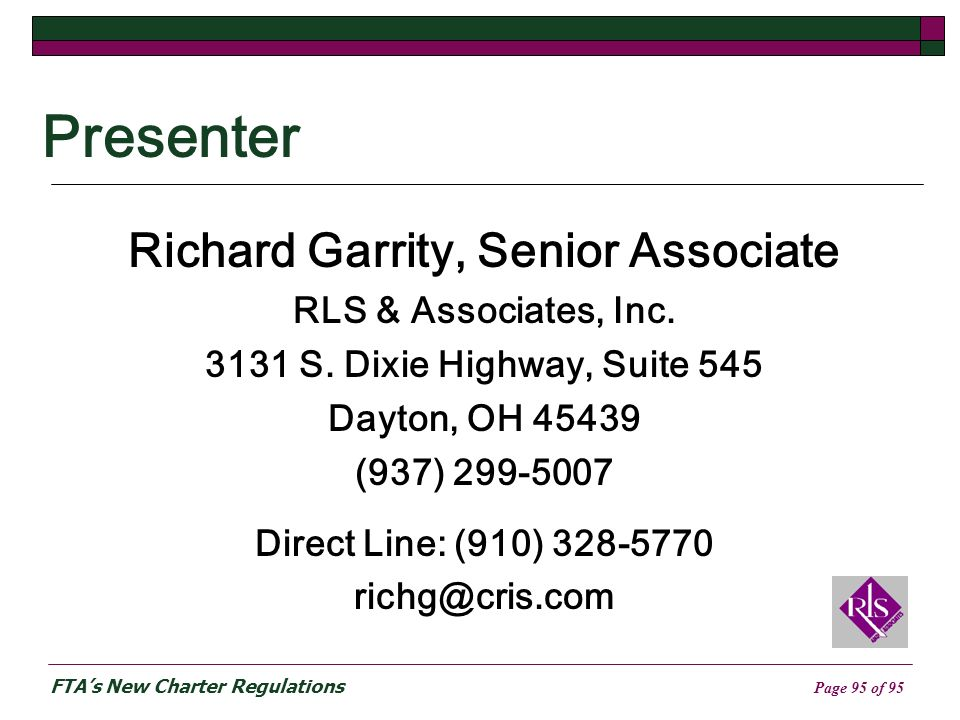 FTAs New Charter Regulations Page 95 of 95 Presenter Richard Garrity, Senior Associate RLS & Associates, Inc.
