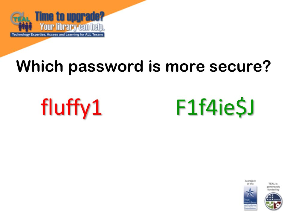 Which password is more secure fluffy1 F1f4ie$J
