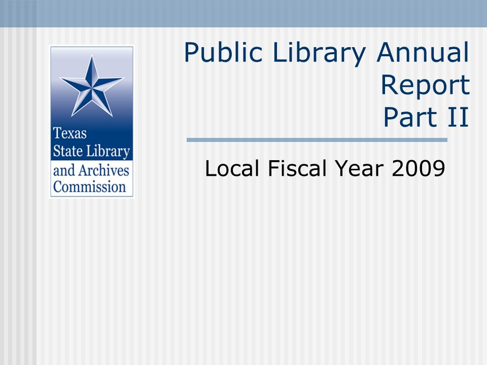Public Library Annual Report Part II Local Fiscal Year 2009