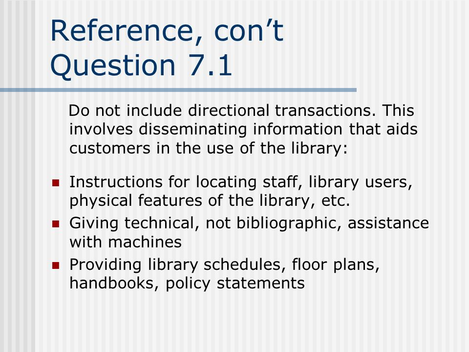 Reference, cont Question 7.1 Do not include directional transactions.