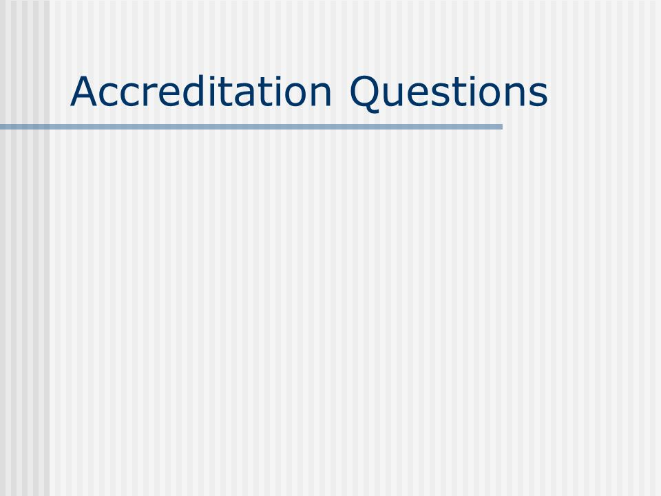 Accreditation Questions