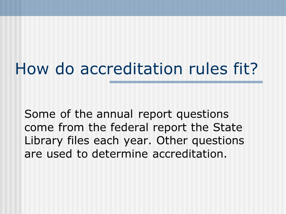 How do accreditation rules fit.