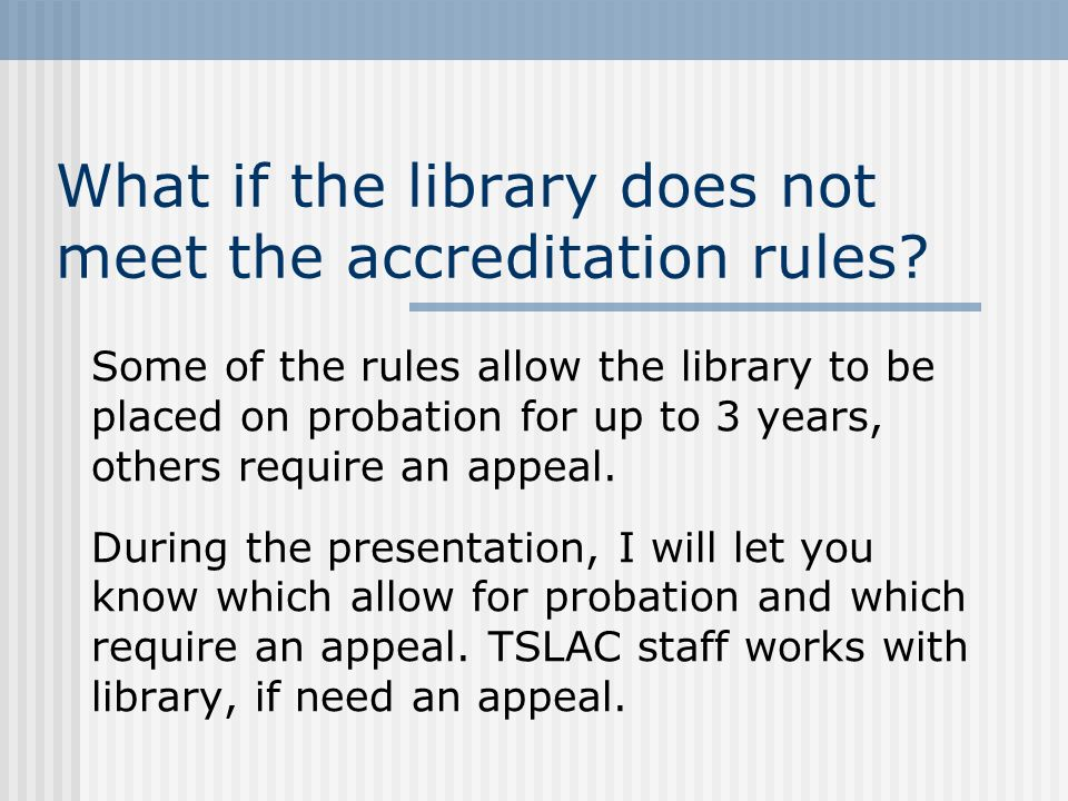 What if the library does not meet the accreditation rules.