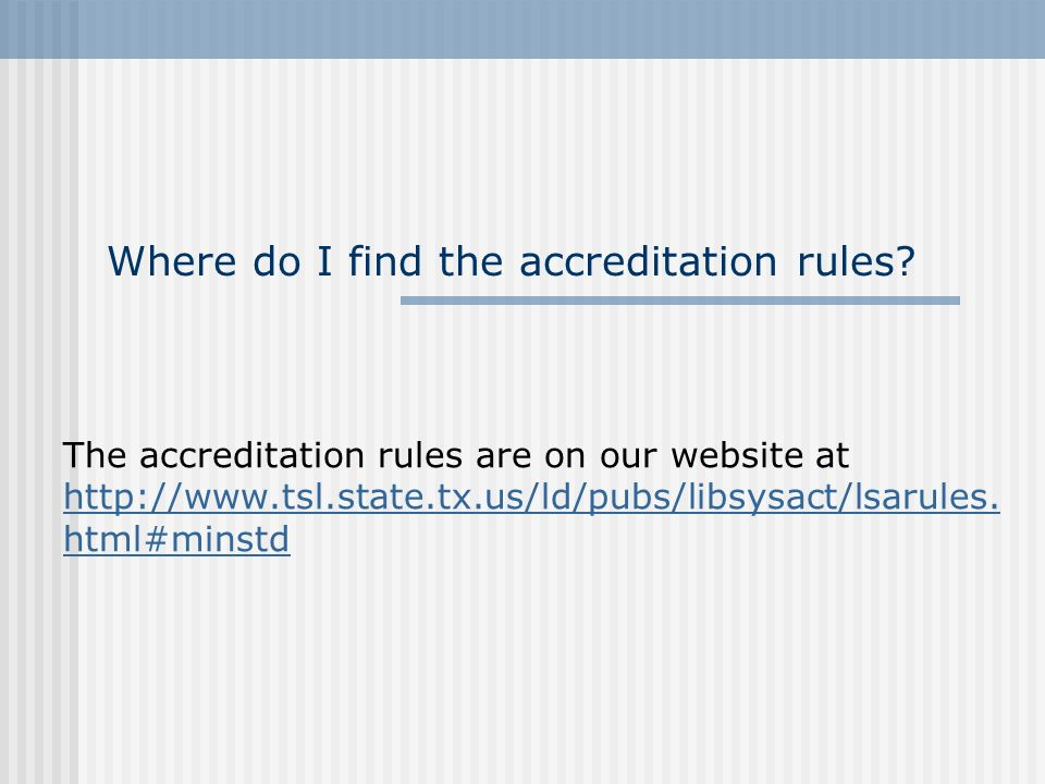 Where do I find the accreditation rules.