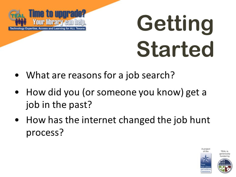 Getting Started What are reasons for a job search.