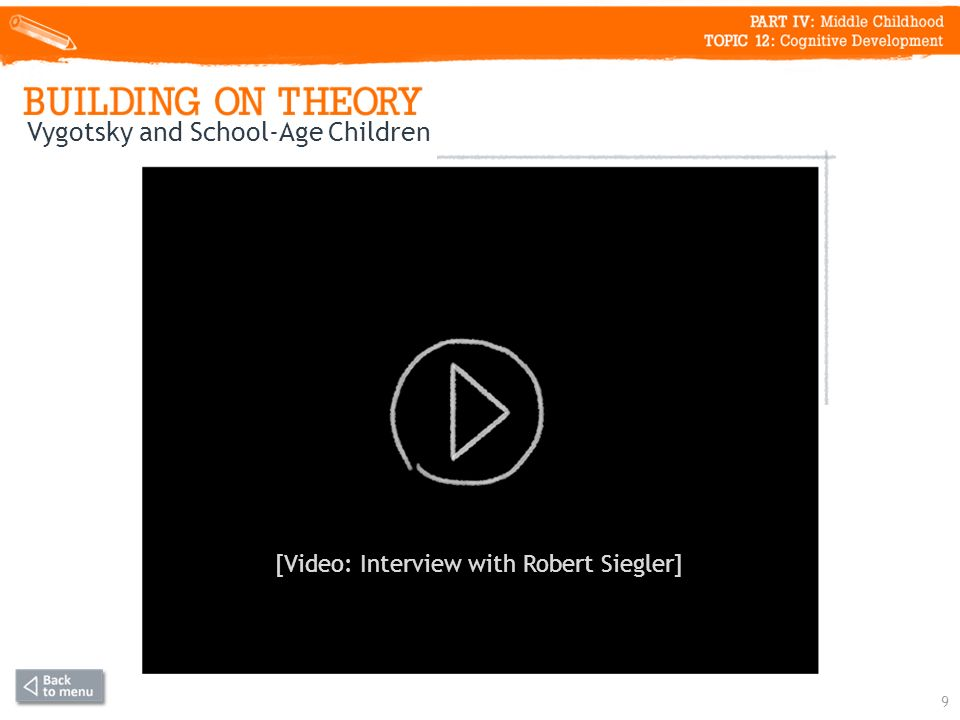 9 [Video: Interview with Robert Siegler]