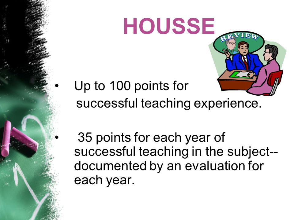 HOUSSE Up to 100 points for successful teaching experience.