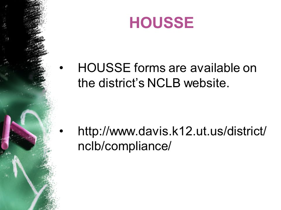 HOUSSE HOUSSE forms are available on the districts NCLB website.