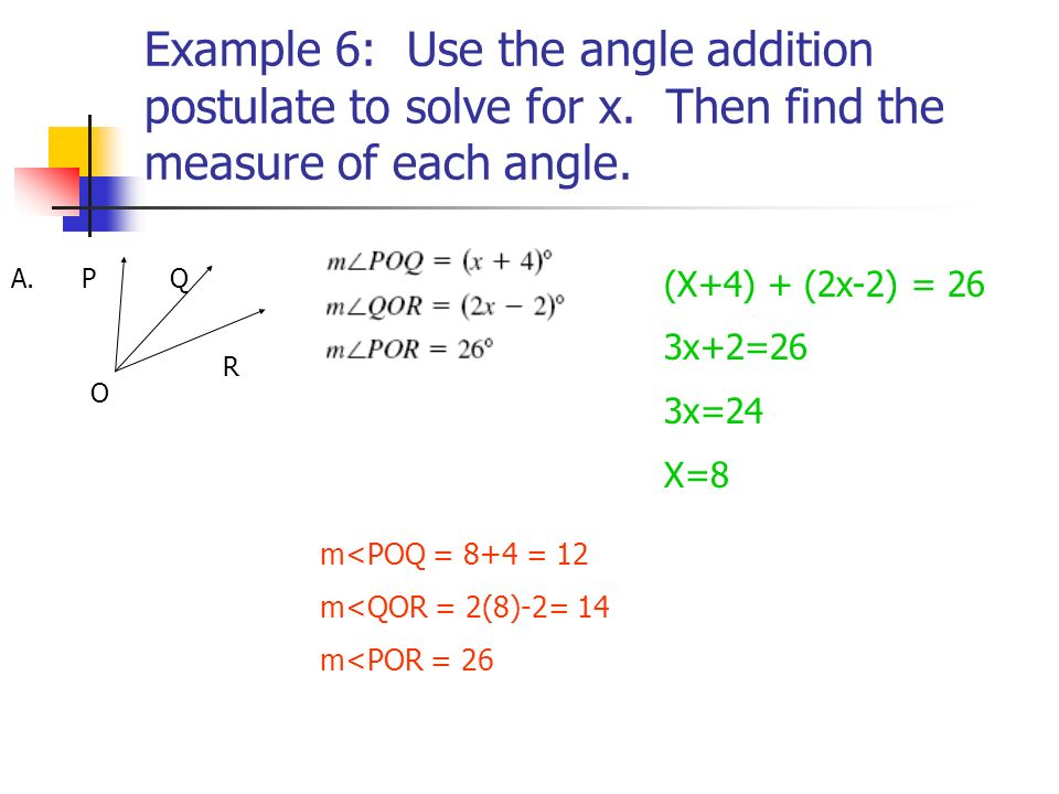 Example 6: Use the angle addition postulate to solve for x.