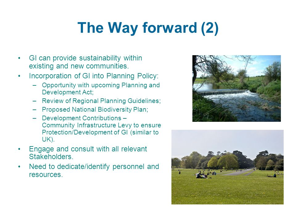 The Way forward (2) GI can provide sustainability within existing and new communities.